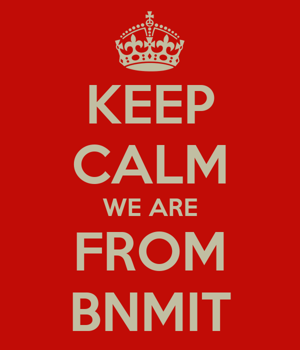KEEP CALM WE ARE FROM BNMIT