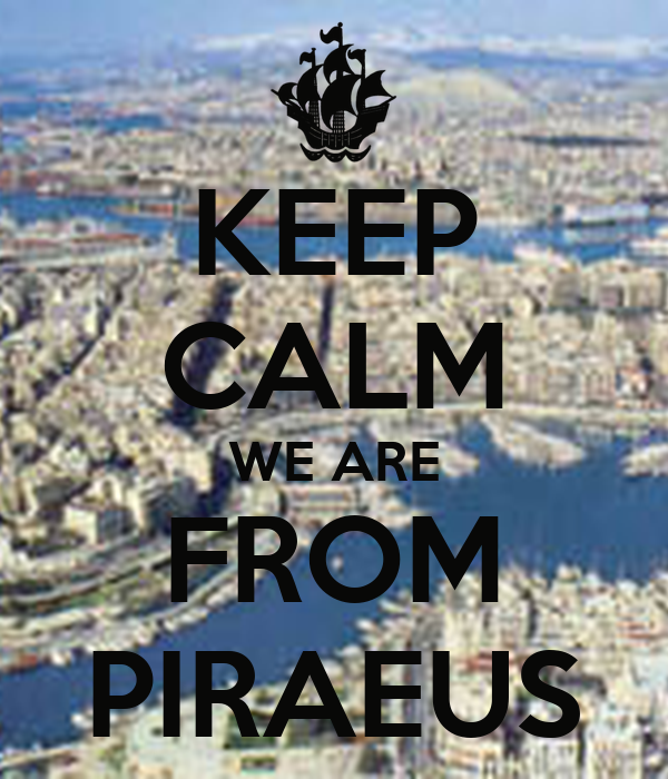 KEEP CALM WE ARE FROM PIRAEUS