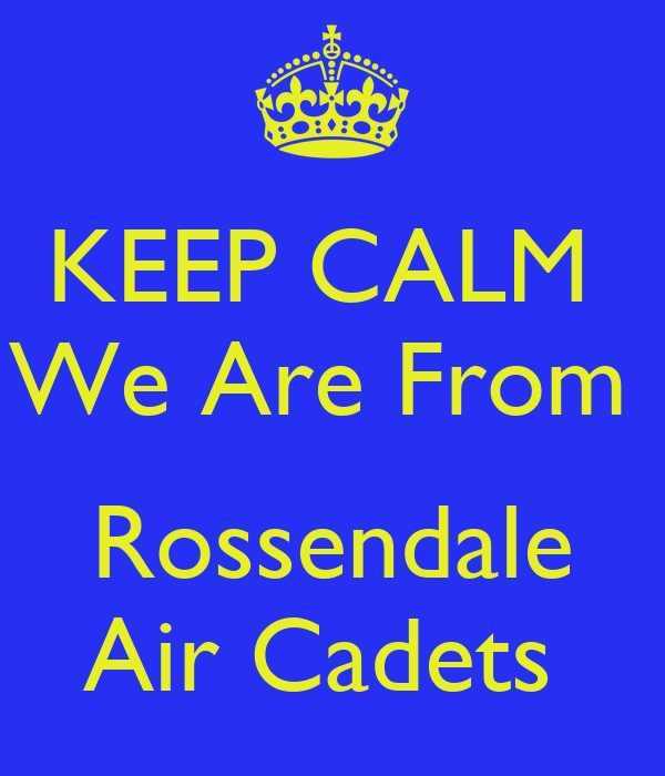 KEEP CALM  We Are From   Rossendale Air Cadets