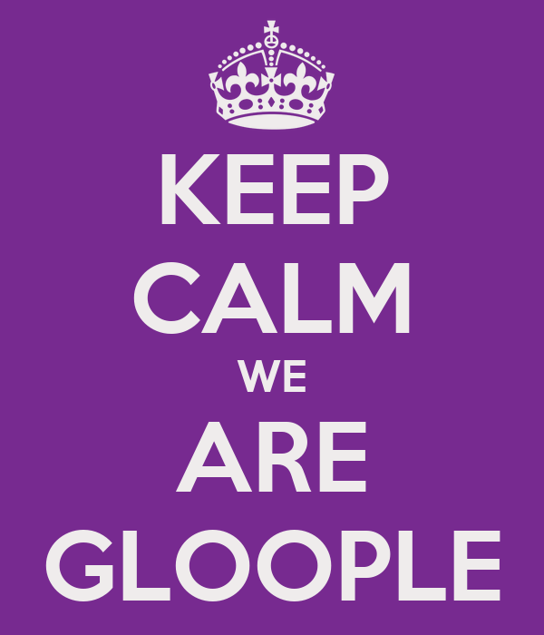 KEEP CALM WE ARE GLOOPLE