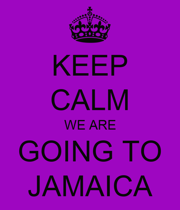 KEEP CALM WE ARE GOING TO JAMAICA