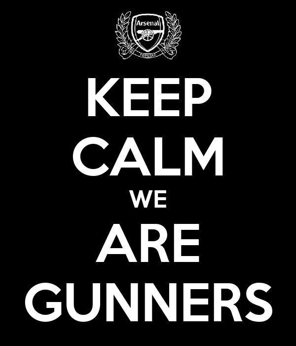 KEEP CALM WE ARE GUNNERS