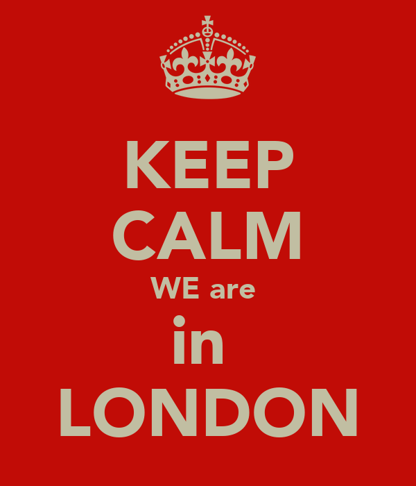 KEEP CALM WE are  in  LONDON