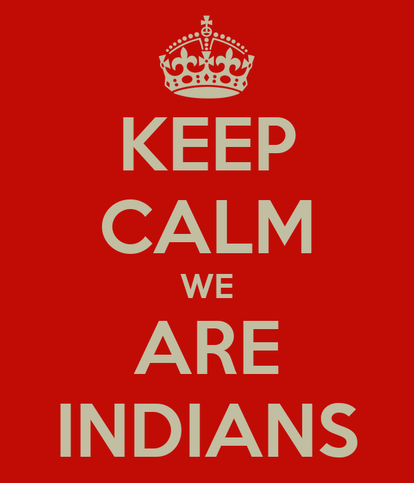 KEEP CALM WE ARE INDIANS