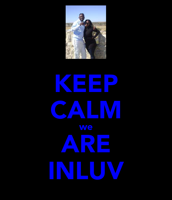 KEEP CALM we ARE INLUV