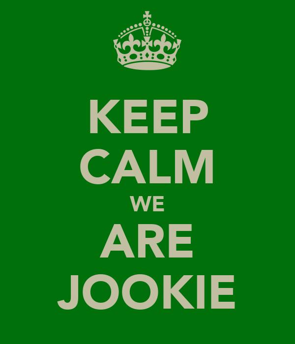 KEEP CALM WE ARE JOOKIE
