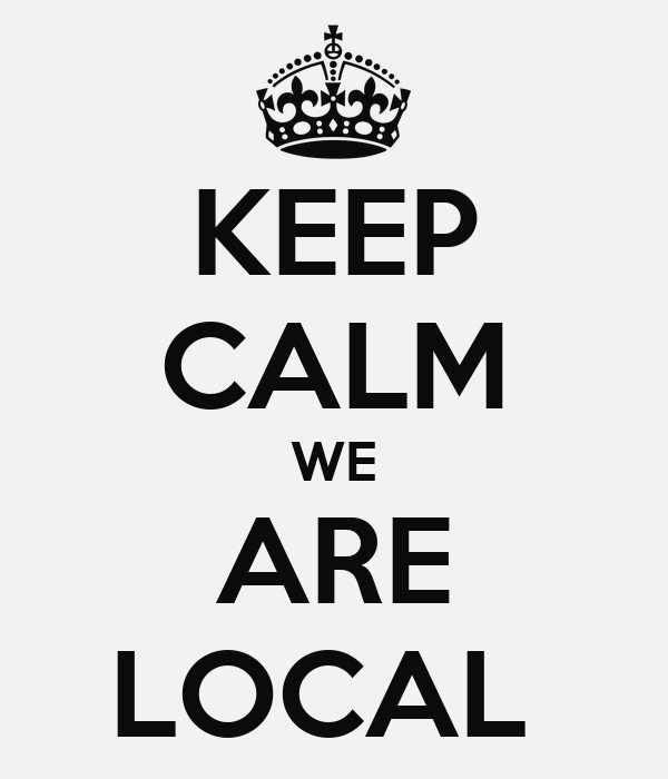 KEEP CALM WE ARE LOCAL