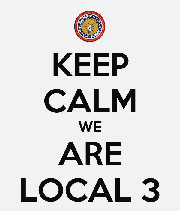 KEEP CALM WE ARE LOCAL 3