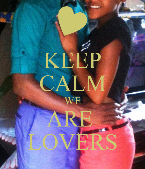 KEEP CALM WE ARE  LOVERS