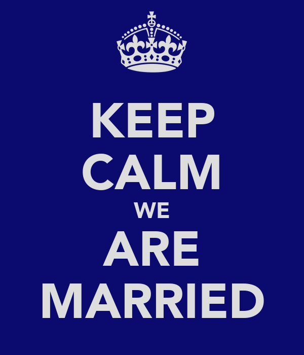 KEEP CALM WE ARE MARRIED