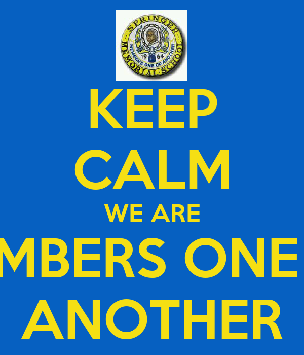 KEEP CALM WE ARE MEMBERS ONE OF ANOTHER
