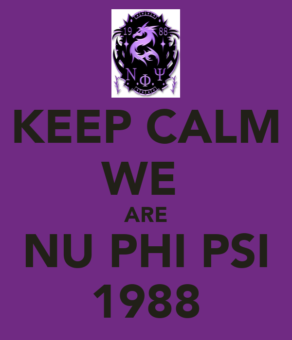 KEEP CALM WE  ARE NU PHI PSI 1988