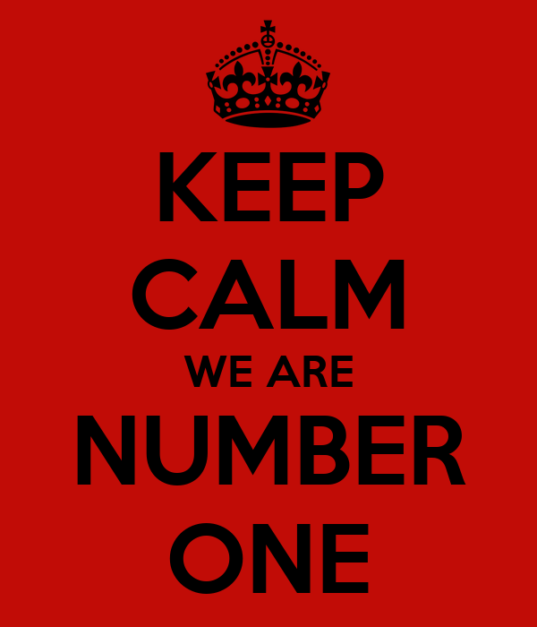 KEEP CALM WE ARE NUMBER ONE