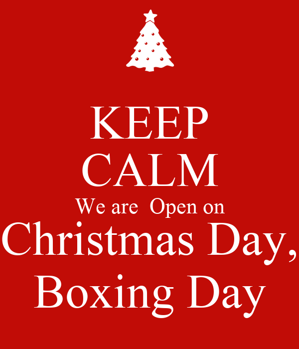 Open On Christmas Day.Keep Calm We Are Open On Christmas Day Boxing Day Poster