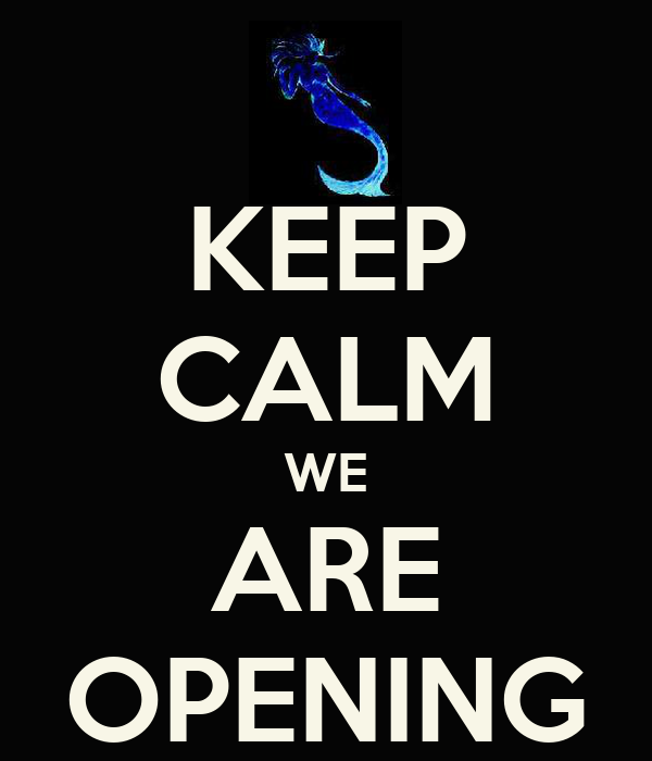 KEEP CALM WE ARE OPENING