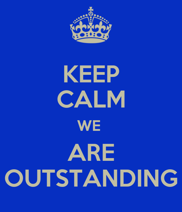 Image result for keep calm, we're outstanding