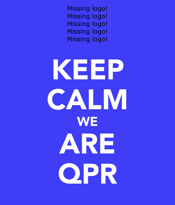KEEP CALM WE ARE QPR