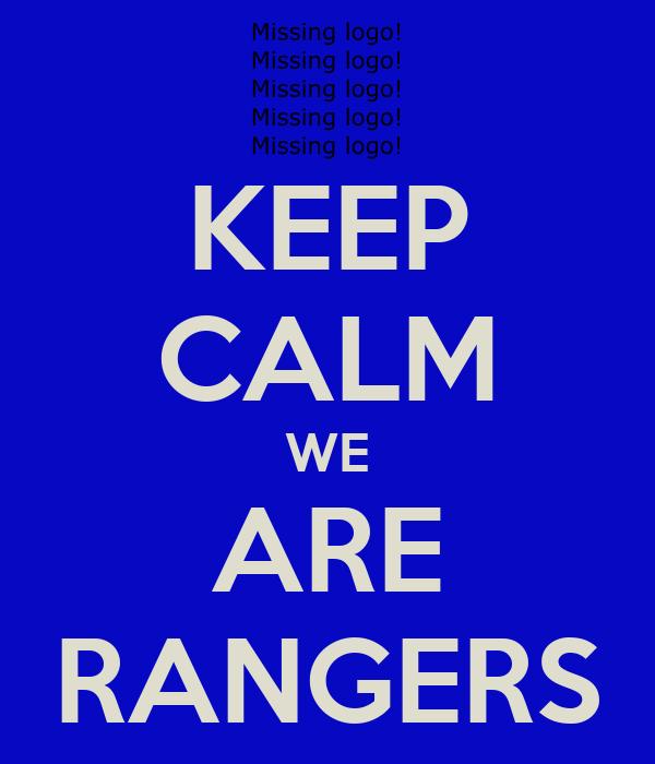 KEEP CALM WE ARE RANGERS