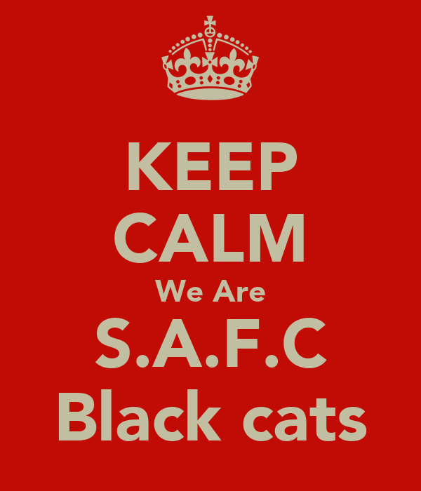 KEEP CALM We Are S.A.F.C Black cats