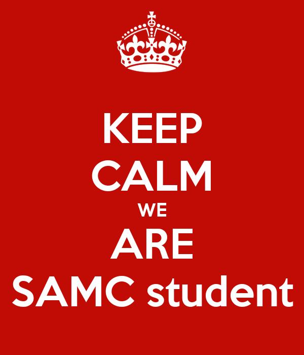 KEEP CALM WE ARE SAMC student