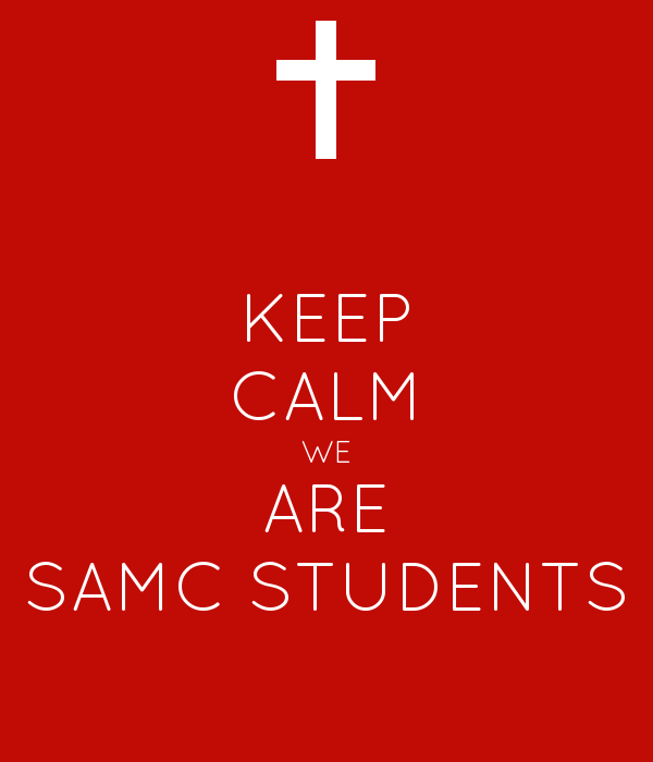 KEEP CALM WE ARE SAMC STUDENTS