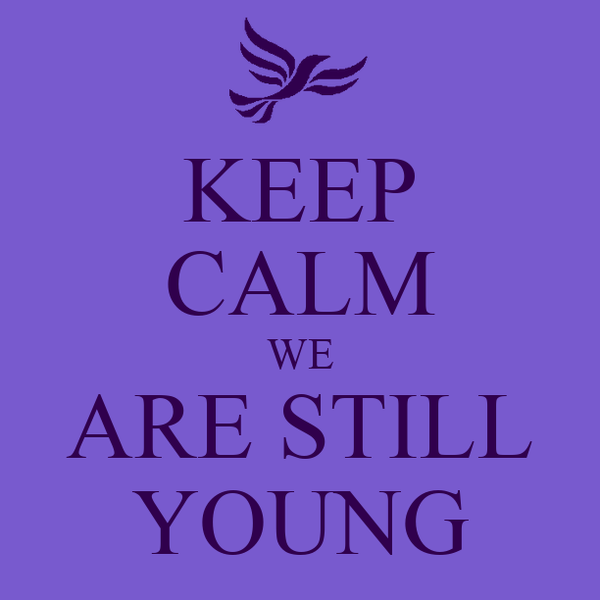 KEEP CALM WE ARE STILL YOUNG