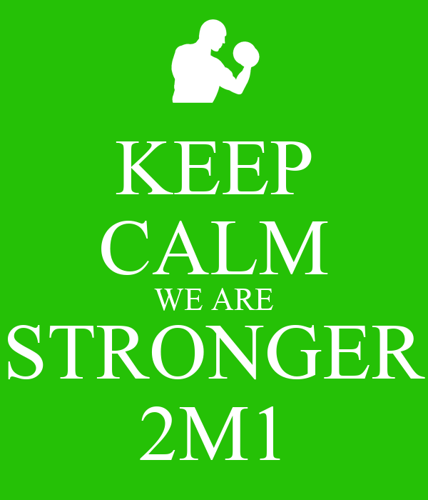 KEEP CALM WE ARE STRONGER 2M1