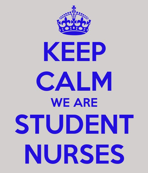 KEEP CALM WE ARE STUDENT NURSES
