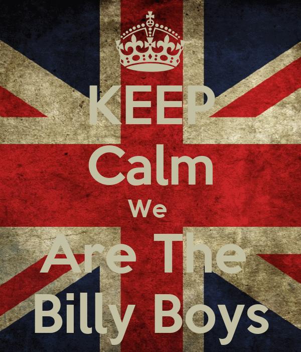 KEEP Calm We  Are The  Billy Boys