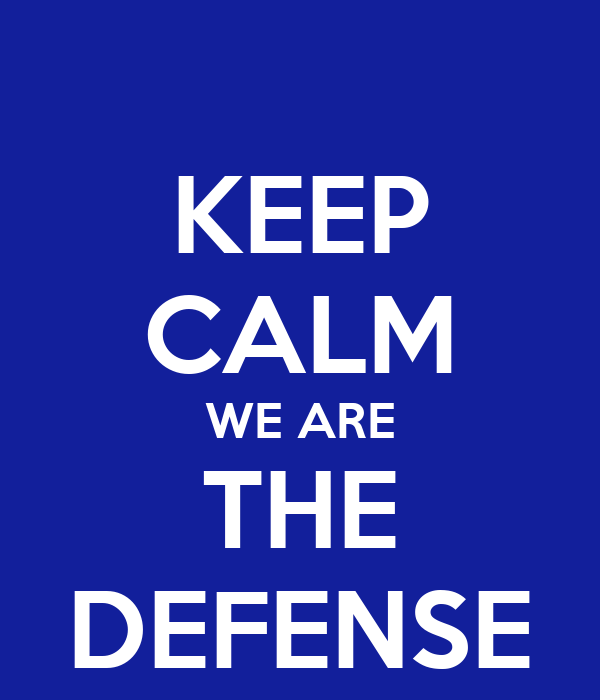 KEEP CALM WE ARE THE DEFENSE