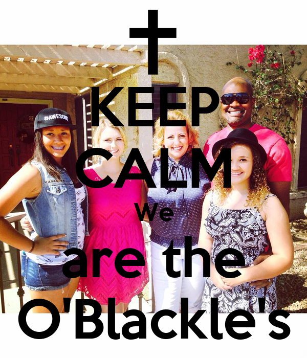 KEEP CALM We are the O'Blackle's