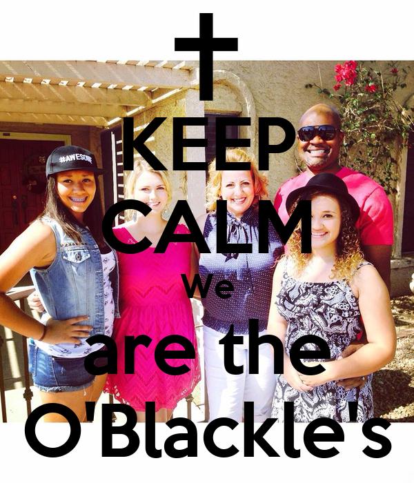 KEEP CALM We are the O'Blackle's