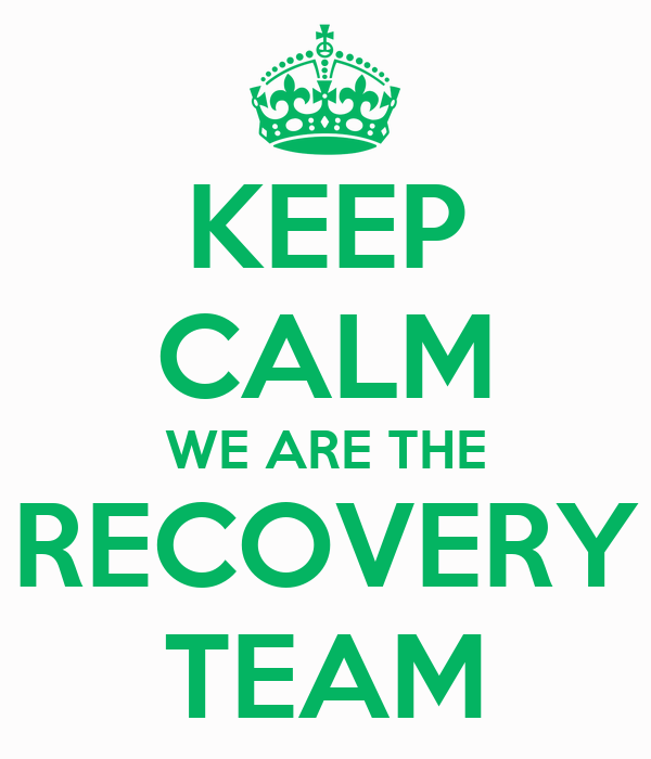 KEEP CALM WE ARE THE RECOVERY TEAM