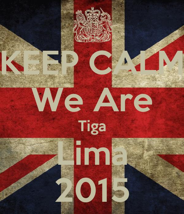 KEEP CALM We Are Tiga Lima 2015