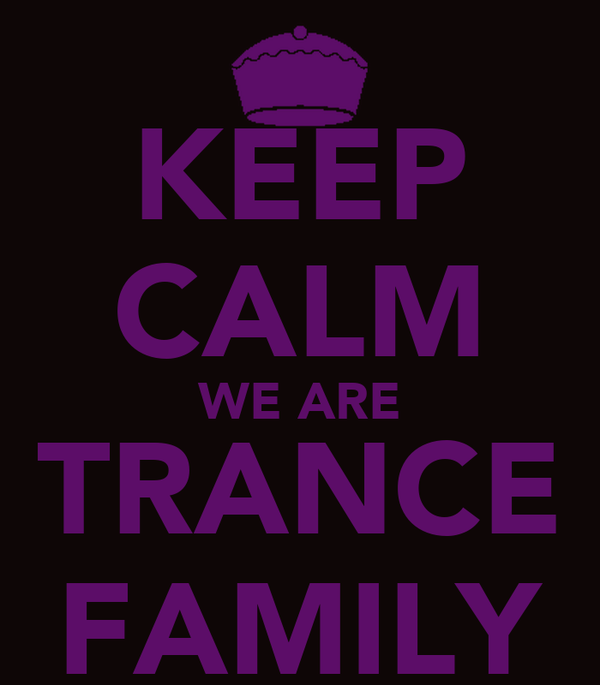 KEEP CALM WE ARE TRANCE FAMILY
