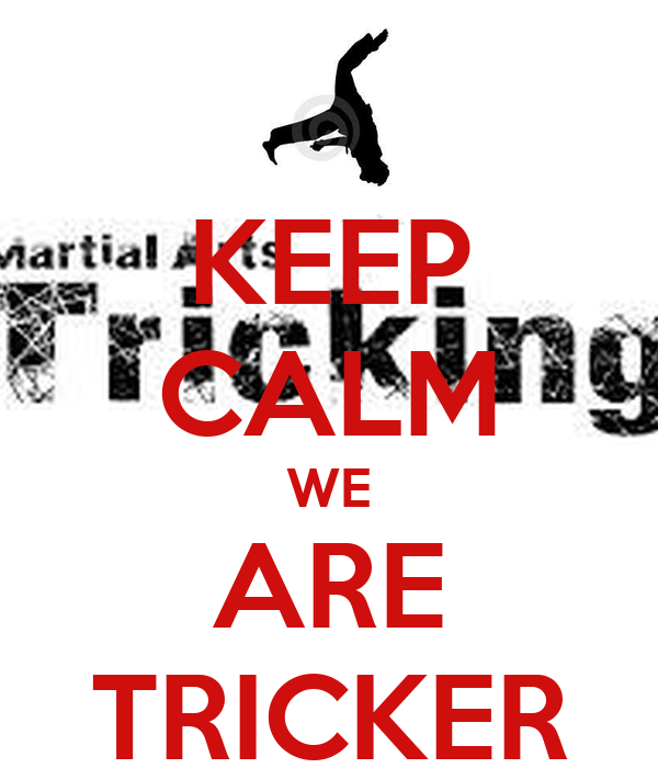 KEEP CALM WE ARE TRICKER