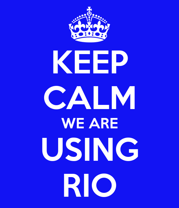 KEEP CALM WE ARE USING RIO