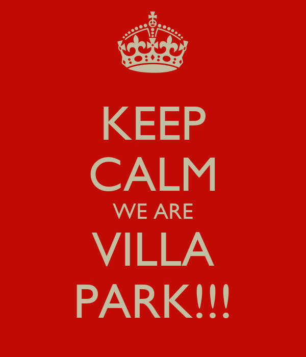 KEEP CALM WE ARE VILLA PARK!!!