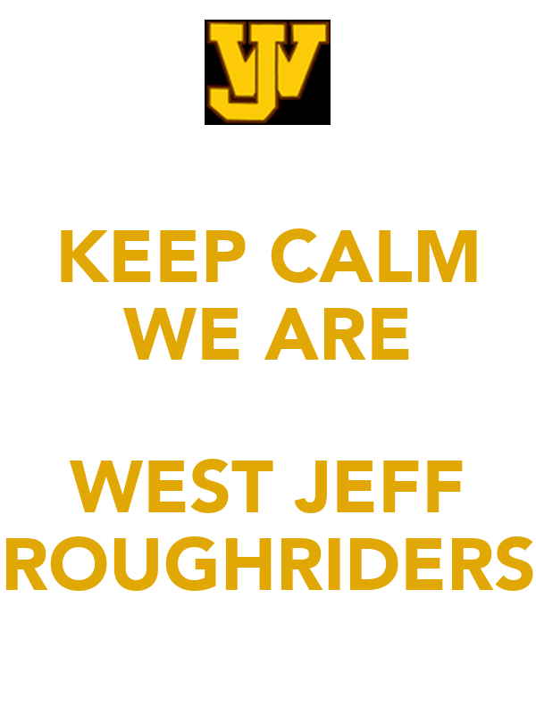 KEEP CALM WE ARE  WEST JEFF ROUGHRIDERS
