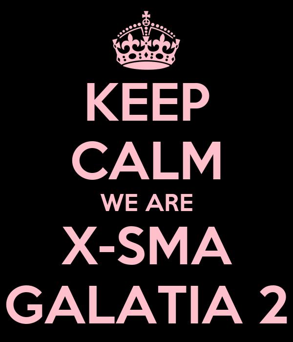 KEEP CALM WE ARE X-SMA GALATIA 2