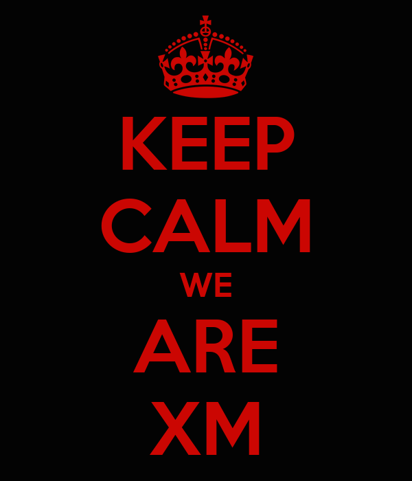 KEEP CALM WE ARE XM