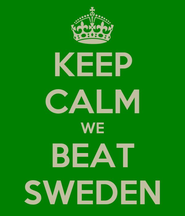 KEEP CALM WE BEAT SWEDEN