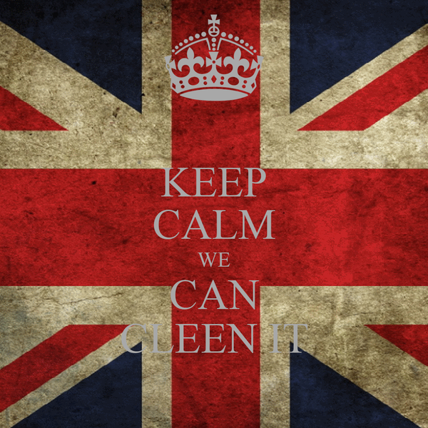 KEEP CALM WE CAN CLEEN IT