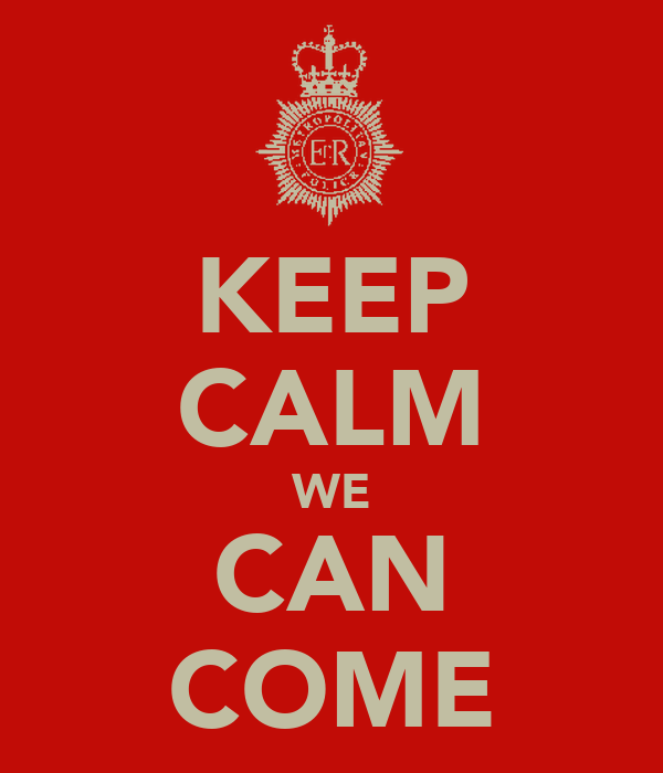 KEEP CALM WE CAN COME