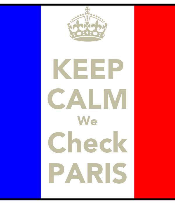 KEEP CALM We Check PARIS