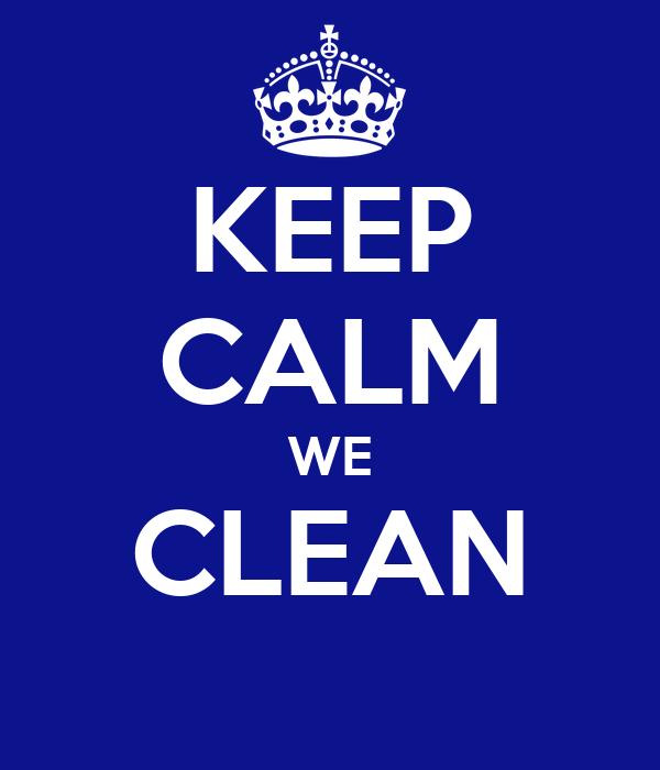 KEEP CALM WE CLEAN