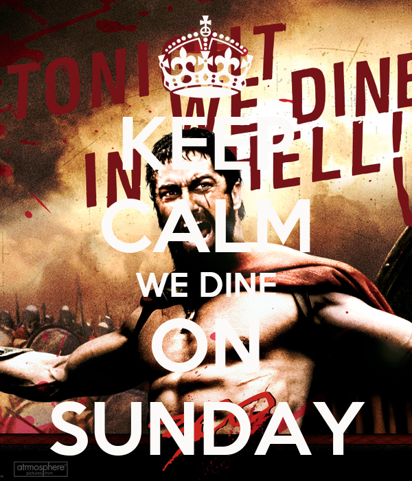 KEEP CALM WE DINE ON SUNDAY