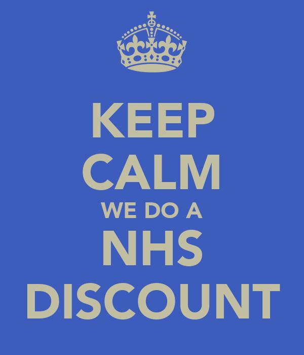 KEEP CALM WE DO A NHS DISCOUNT