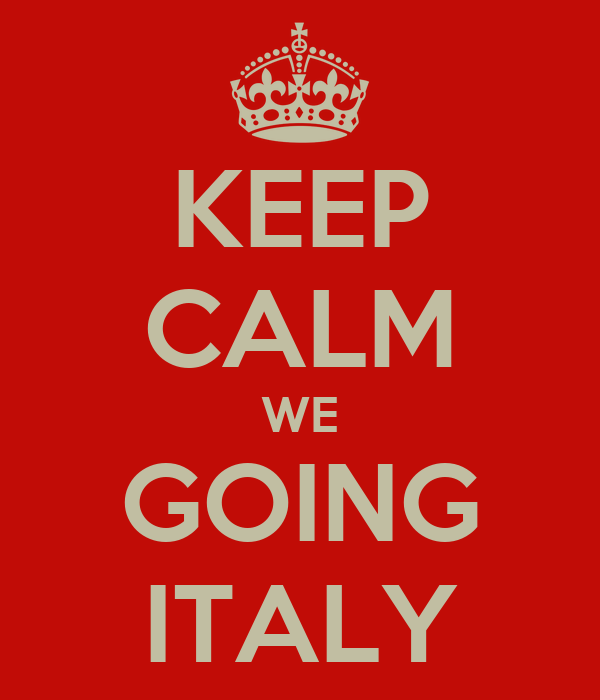 KEEP CALM WE GOING ITALY