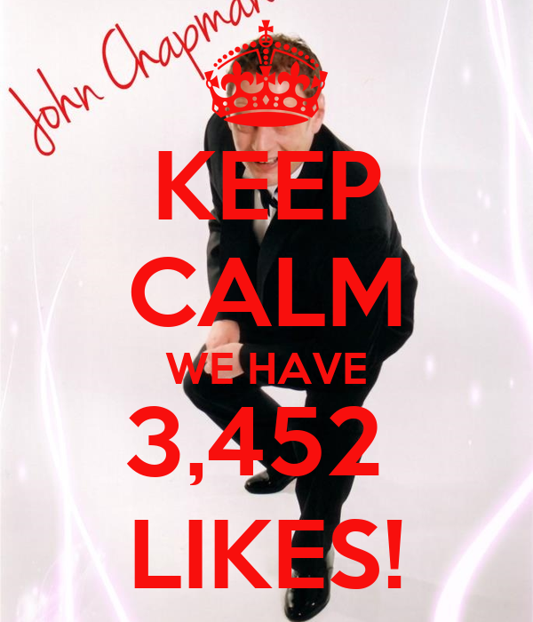 KEEP CALM WE HAVE 3,452  LIKES!